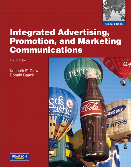 Integrated Advertising, Promotion and Marketing Communications: Global Edition, 4/e